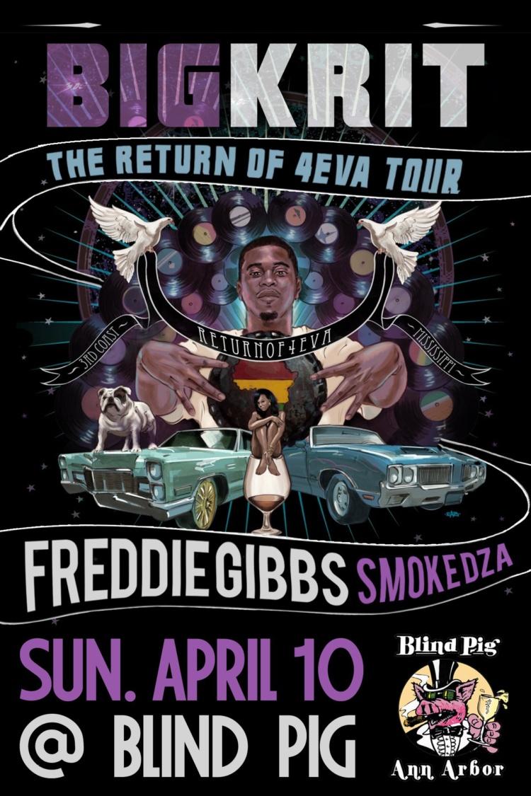 Big K.R.I.T. Freddie Gibbs, Smoke DZA, DJ Ell The Return Of 4Eva Tour