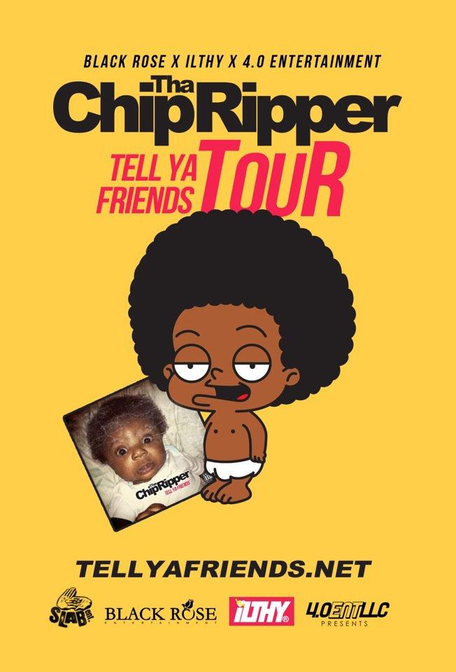 """Chip Tha Ripper """"Tell Ya Friends Tour"""""""