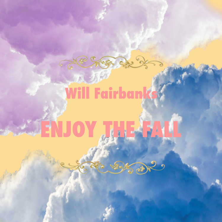 Enjoy The Fall Will Fairbanks