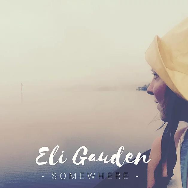 Eli Gauden Somewhere