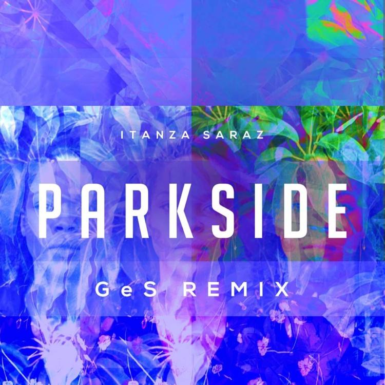 Itanza Saraz - Parkside (GeS Remix)
